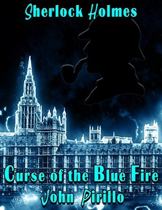 Sherlock Holmes Curse of the Blue Fire: The mysterious fire that has been plaguing London with death and destruction has returned. Holmes must stop the madman who is behind it before he kills more.