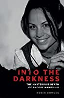 Into the Darkness: The Mysterious Death of Phoebe Handsjuk