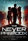 The Never Paradox (Chronicles Of Jonathan Tibbs, #2)