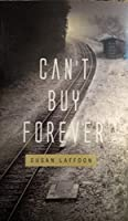 Can't Buy Forever