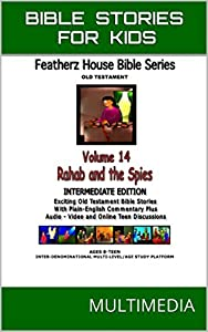 "Bible Stories For Kids: ""Rahab and the Spies - Jericho Wall"" (AudioVideo ""FeatherzHouse Bible Series"" Intermediate - Youth Edition Book 14)"