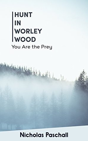 Hunt in Worley Wood: You Are The Prey