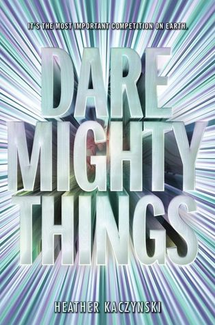 Dare Mighty Things (Dare Mighty Things #1)