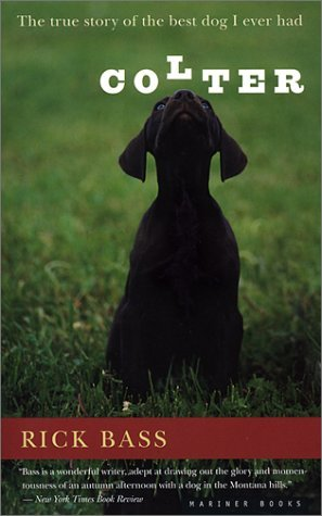 Colter: The True Story of the Best Dog I Ever Had by Rick Bass