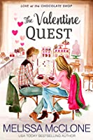 The Valentine Quest (Love at the Chocolate Shop, #5)