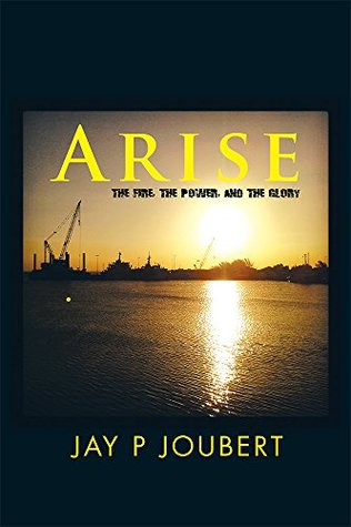 Arise: The fire, the Power, and the Glory