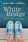 White Bridge (The Vineyard Diaries #1)