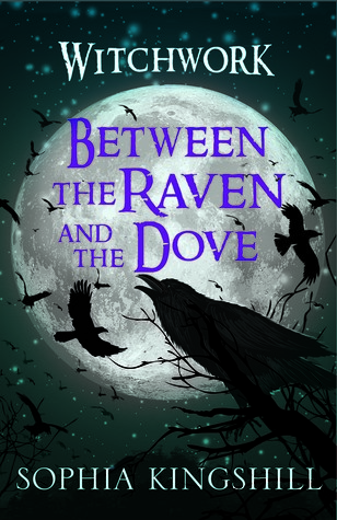 Between the Raven and the Dove by Sophia Kingshill