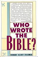 Who Wrote the Bible? (Perennial Library)