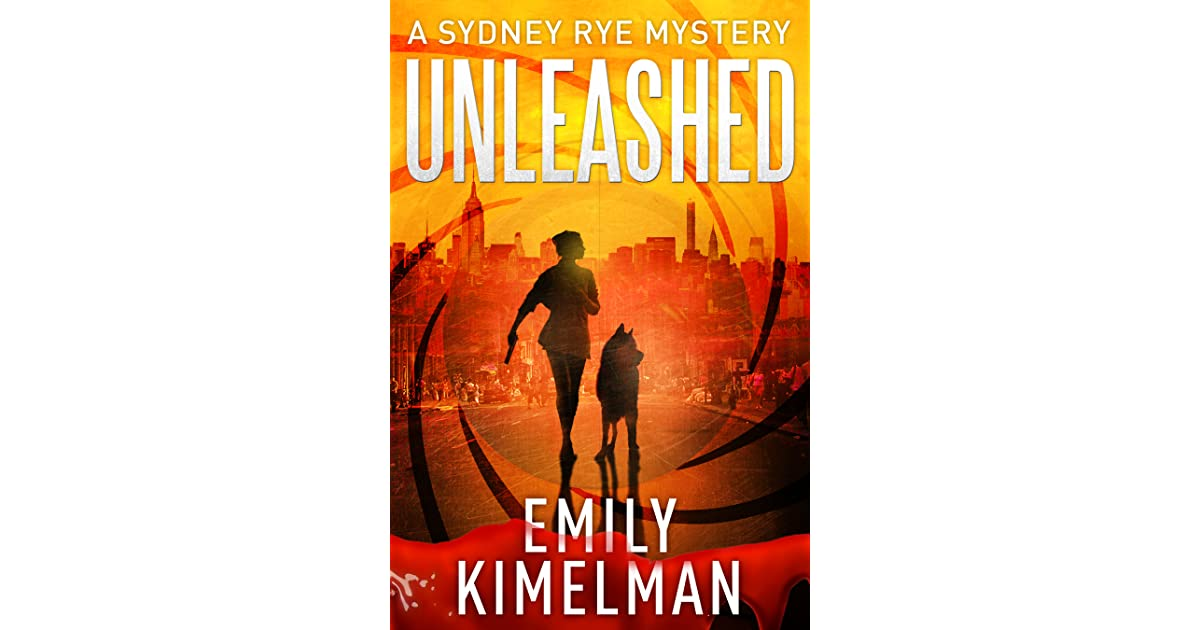 Unleashed Sydney Rye 1 By Emily Kimelman