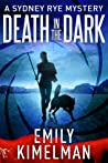 Death In The Dark (The Sydney Rye Mysteries #2)