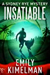 Insatiable (The Sydney Rye Mysteries #3)