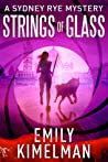 Strings of Glass (The Sydney Rye Mysteries #4)