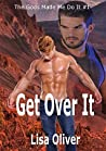 Get Over It (The Gods Made Me Do It, #1)