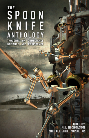 The Spoon Knife Anthology: Thoughts on Defiance, Compliance, and Resistance