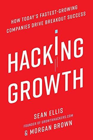 Hacking Growth by Sean     Ellis