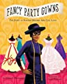 Fancy Party Gowns: The Story of Ann Cole Lowe ebook download free