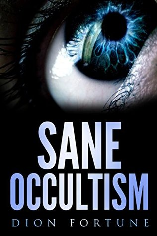 Sane Occultism by Dion Fortune