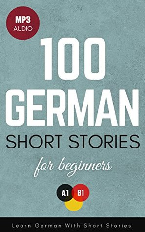 100 German Short Stories For Beginners Learn German With Shor... by Mustafa Yildirim