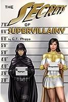The Secrets of Supervillainy (The Supervillainy Saga, #3)