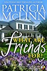 What Are Friends For? (Seasons in a Small Town #1)
