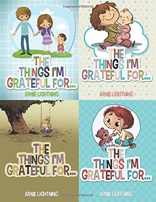 The Things I'm Grateful For Bundle (4 Books in 1): Fun Short Stories About Gratitude and Activities (Happy Kids)