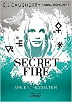 Secret Fire - Die Entfesselten (The Alchemist Chronicles #2)