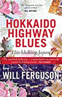 Hokkaido Highway Blues. Hitchhiking Japan