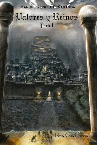 Valores y Reinos, Parte I (Valores y Reinos, #1)