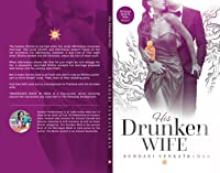 His Drunken Wife (Marriages Made in India #3)