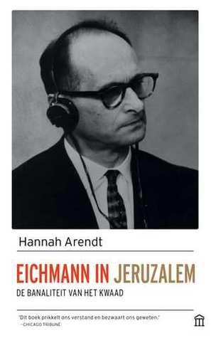 Eichmann in Jeruzalem: de banaliteit van het kwaad