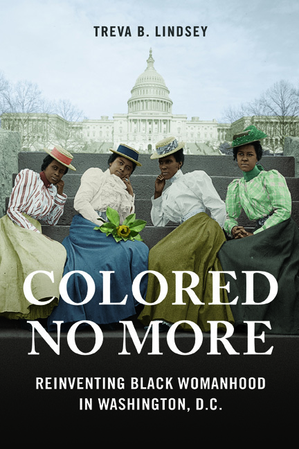 Colored No More  Reinventing Black Womanhood in Washington, D