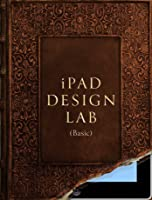 iPad Design Lab: Storytelling in the Age of the Tablet