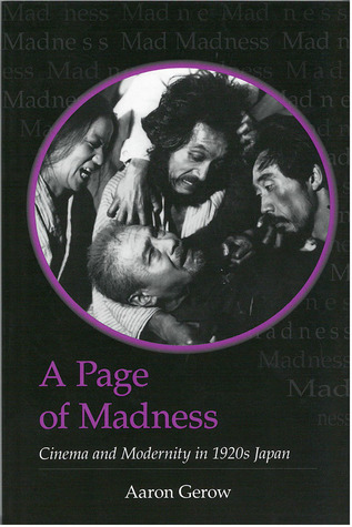 A Page of Madness: Cinema and Modernity in 1920s Japan