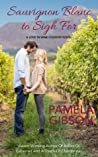 Sauvignon Blanc to Sigh For (Love in Wine Country, #4)