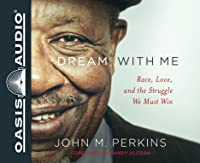 Dream with Me: Race, Love, and the Struggle We Must Win