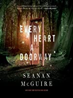 Every Heart a Doorway (Wayward Children, #1)