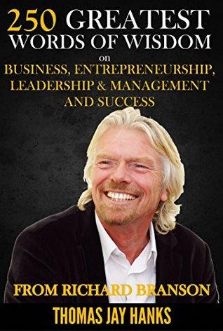 250 Greatest Words of Wisdom on Business, Entrepreneurship