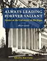 Always Leading, Forever Valiant: Stories of the University of Michigan, 1817–2017