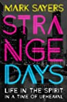 Strange Days: Life in the Spirit in a Time of Terrorism, Populist Politics, and Culture Wars.