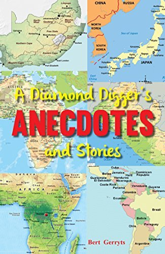 A Diamond Diggers Anecdotes And Stories  by  Bert Gerryts