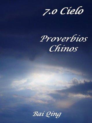 7.o Cielo, Proverbios Chinos (Proverbios del Mundo nº 1)
