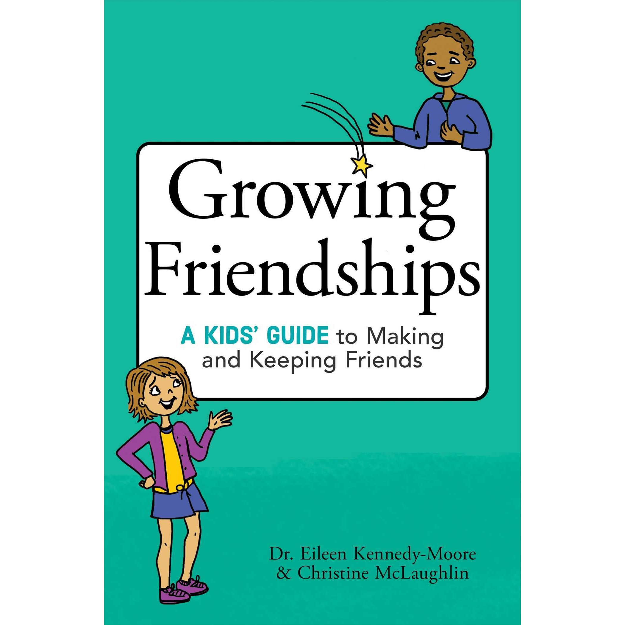 Growing Friendships: A Kids' Guide to Making and Keeping