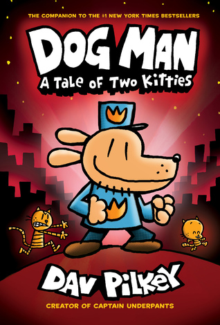 Dog Man: A Tale of Two Kitties (Dog Man, #3)