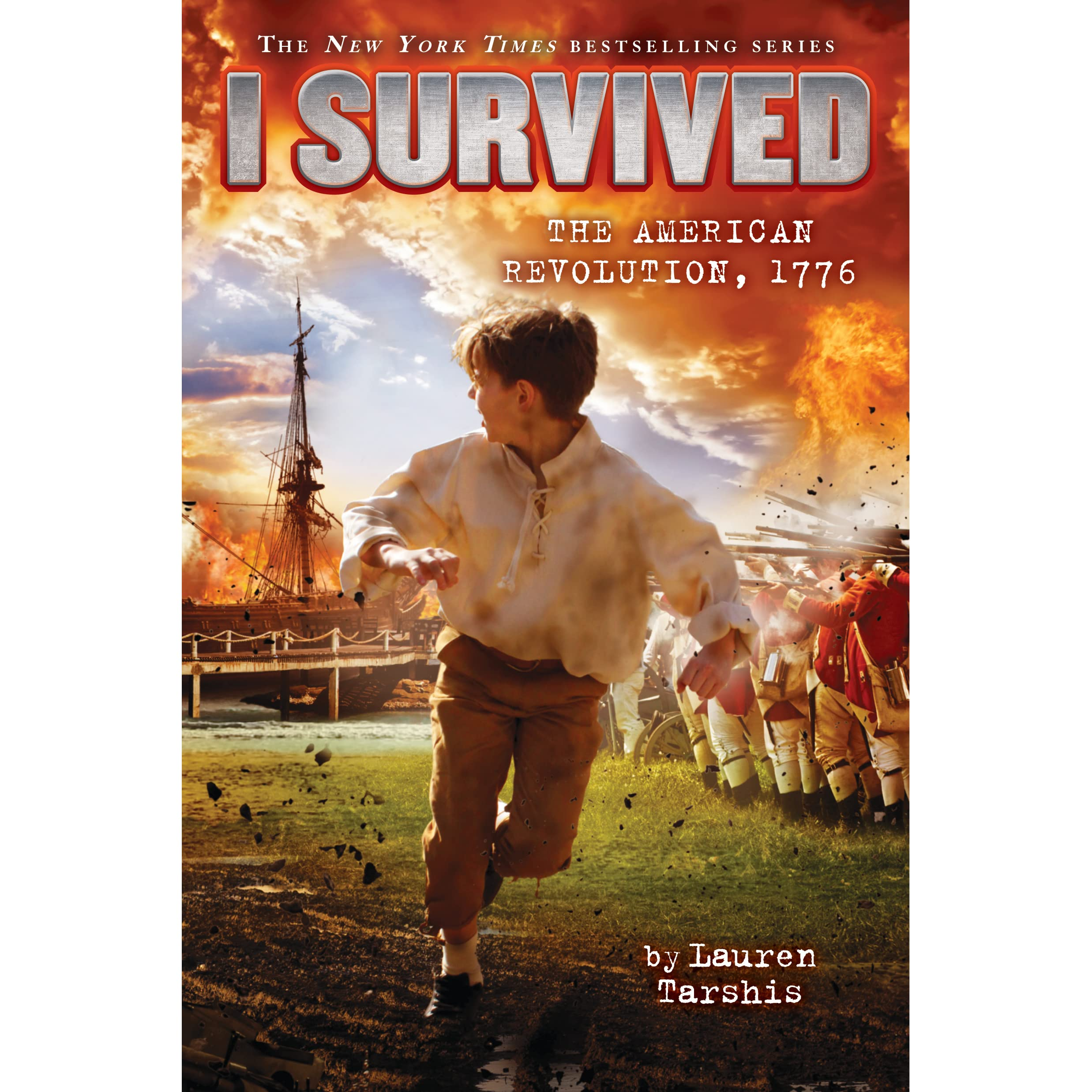 I Survived The American Revolution 1776 By Lauren Tarshis