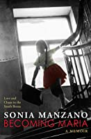 Becoming Maria: Love and Chaos in the South Bronx: Love and Chaos in the South Bronx