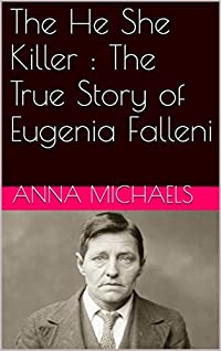 The He She Killer : The True Story of Eugenia Falleni