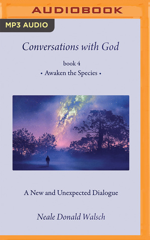 Conversations with God, Book 4 by Neale Donald Walsch