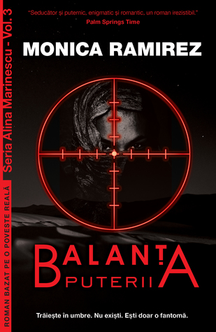 Balanța puterii (Alina Marinescu #3) by Monica Ramirez