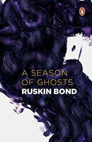 A Season of Ghosts by Ruskin Bond